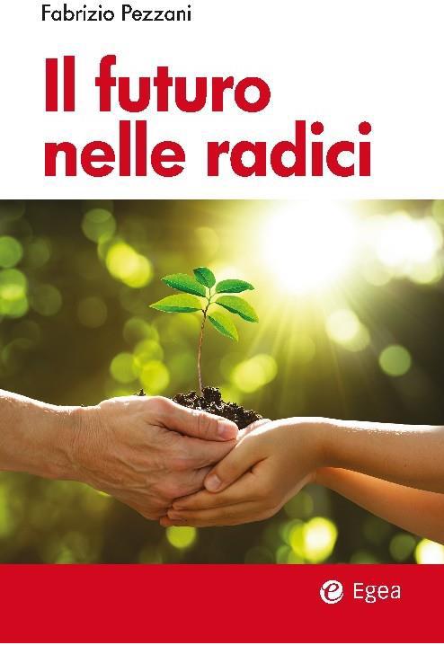 Read more about the article Il futuro nelle radici di Fabrizio Pezzani